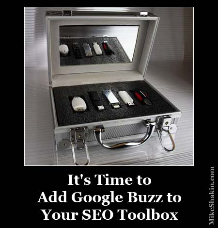 It's Time to Add Google Buzz to Your SEO Toolbox